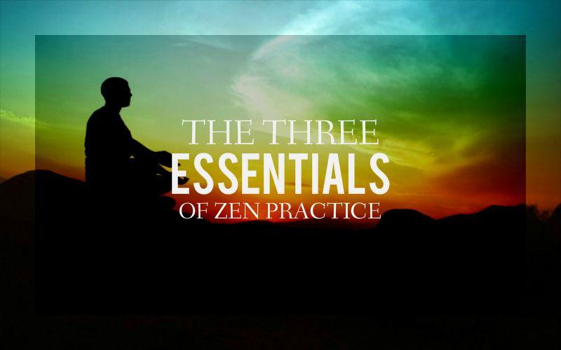 The Three Essentials of Zen Practice