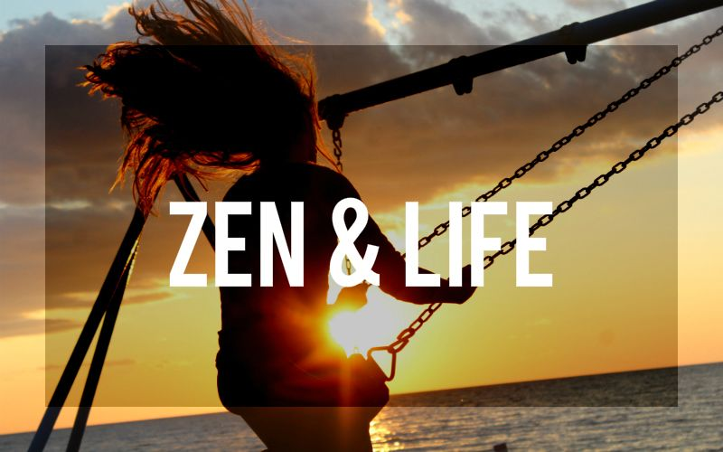 Zen and Life