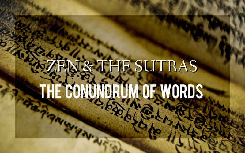 Zen and the Sutras – A Tenuous Relationship