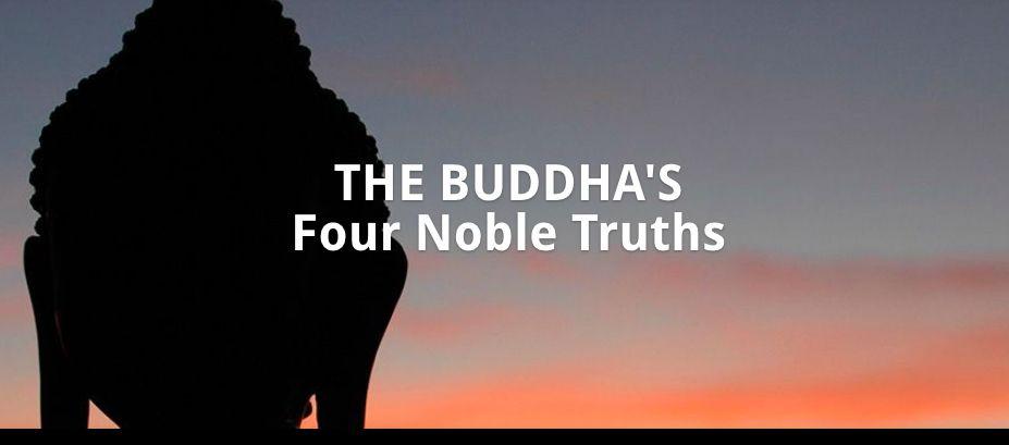 The Four Noble Truths Dharma Talk