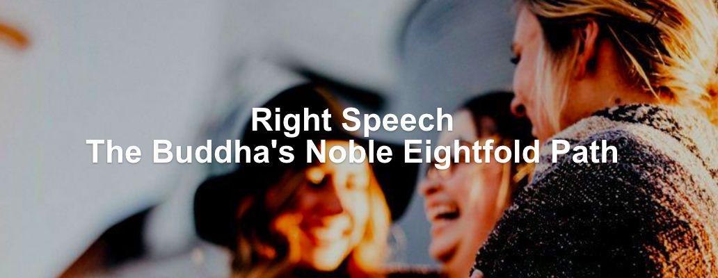 Right Speech – Dharma Talk